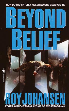 Beyond Belief by Roy Johansen