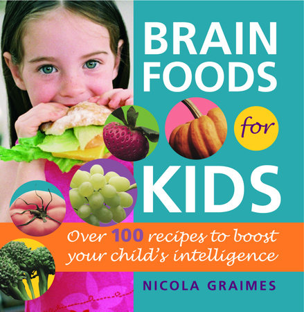 Brain Foods for Kids by Nicola Graimes