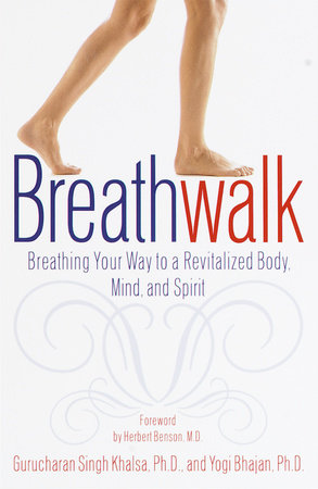 Breathwalk by Gurucharan Singh Khalsa, Ph.D. and Yogi Bhajan, Ph.D.