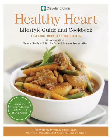 Cleveland Clinic Healthy Heart Lifestyle Guide and Cookbook by Cleveland Clinic Heart Center and Bonnie Sanders Polin, Ph.D.