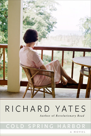 Cold spring harbor by richard yates penguinrandomhouse cold spring harbor by richard yates ebook fandeluxe Document