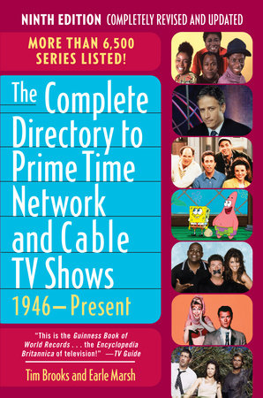 The Complete Directory to Prime Time Network and Cable TV Shows: 1946-Present by Tim Brooks and Earle F. Marsh