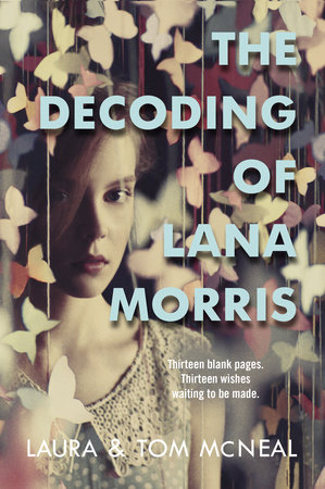 The Decoding of Lana Morris by Laura McNeal and Tom McNeal