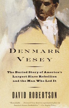 Denmark Vesey by David M. Robertson