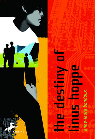 The Destiny of Linus Hoppe by Anne-Laure Bondoux