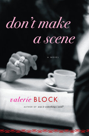 Don't Make a Scene by Valerie Block