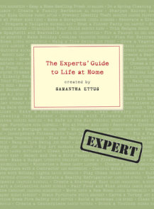 The Experts' Guide to Life at Home