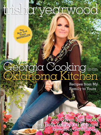 Georgia Cooking in an Oklahoma Kitchen by Trisha Yearwood