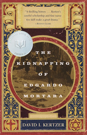 The Kidnapping of Edgardo Mortara by David I. Kertzer