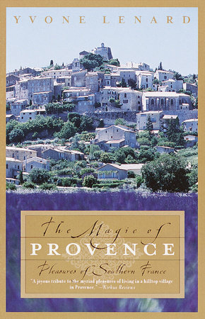 The Magic of Provence by Yvone Lenard