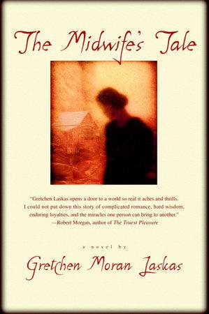 The Midwife's Tale by Gretchen Moran Laskas
