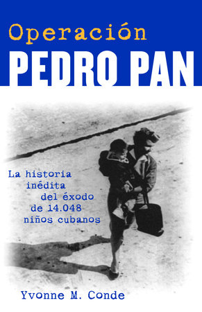 Operación Pedro Pan by Yvonne Conde