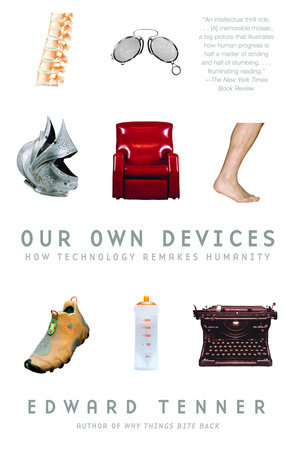 Our Own Devices by Edward Tenner