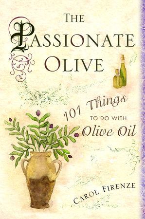 The Passionate Olive by Carol Firenze