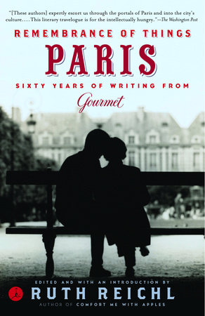 Remembrance of Things Paris by Gourmet Magazine Editors