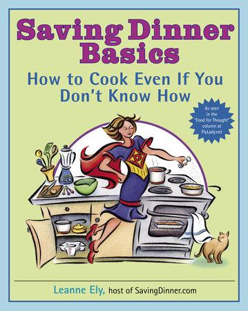 Saving Dinner Basics by Leanne Ely