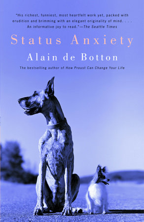 Status Anxiety by Alain De Botton