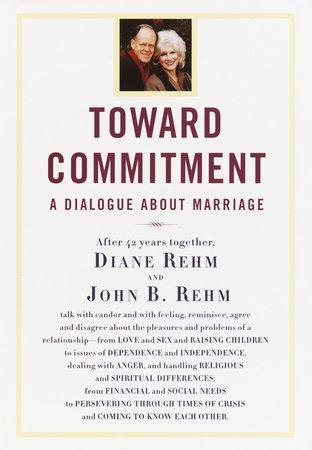 Toward Commitment by Diane Rehm and John Rehm