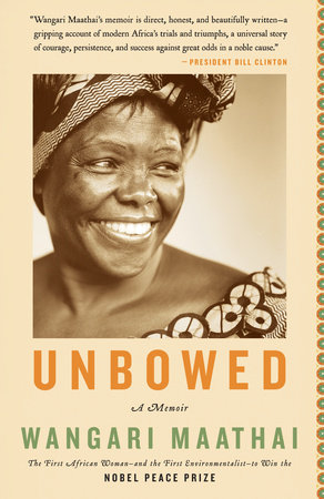 Unbowed by Wangari Maathai