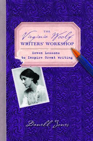 The Virginia Woolf Writers' Workshop by Danell Jones