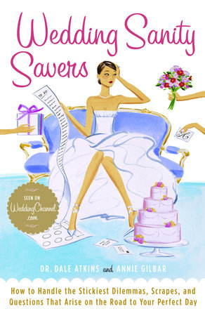 Wedding Sanity Savers by Dr. Dale Atkins and Annie Gilbar