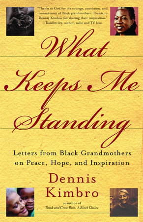 What Keeps Me Standing by Dennis Kimbro