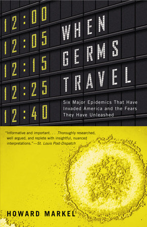 When Germs Travel by Howard Markel