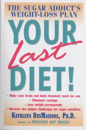 Your Last Diet! by Kathleen DesMaisons