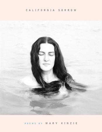 California Sorrow by Mary Kinzie