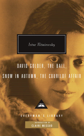 David Golder, The Ball, Snow in Autumn, The Courilof Affair by Irene Nemirovsky