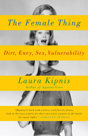 The Female Thing by Laura Kipnis