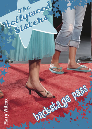 The Hollywood Sisters: Backstage Pass by Mary Wilcox