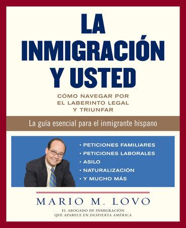 La inmigracion y usted by Mario Lovo