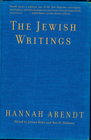 The Jewish Writings by Hannah Arendt