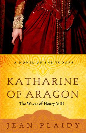 Katharine of Aragon by Jean Plaidy