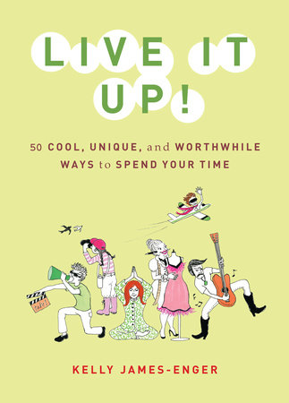 Live It Up! by Kelly James-Enger