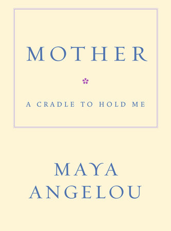 Mother by Maya Angelou