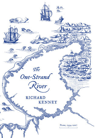The One-Strand River by Richard Kenney