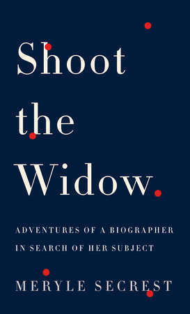 Shoot the Widow by Meryle Secrest