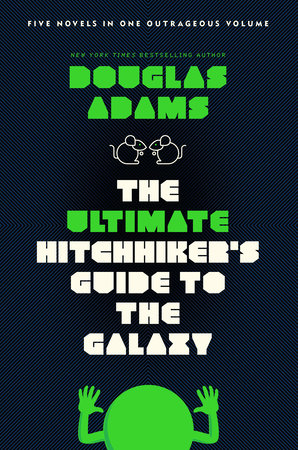 The Ultimate Hitchhikers Guide to the Galaxy by Douglas Adams