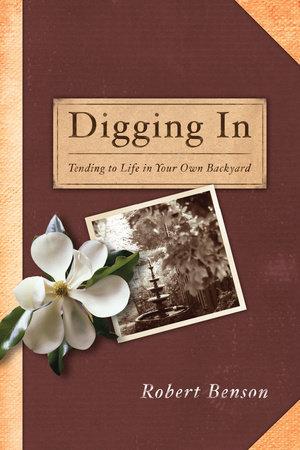 Digging In by Robert Benson