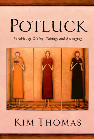 Potluck by Kim Thomas