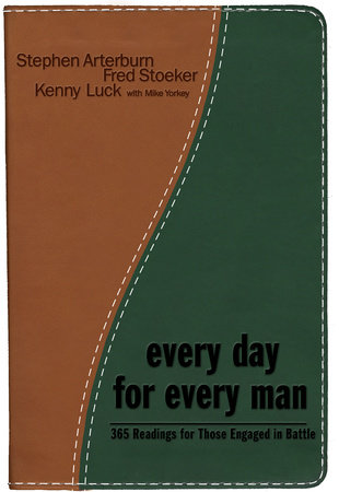 Every Day for Every Man by Stephen Arterburn and Fred Stoeker