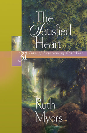 The Satisfied Heart by Ruth Myers