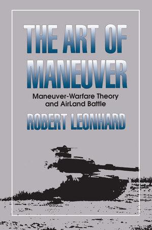 The Art of Maneuver by Robert Leonhard