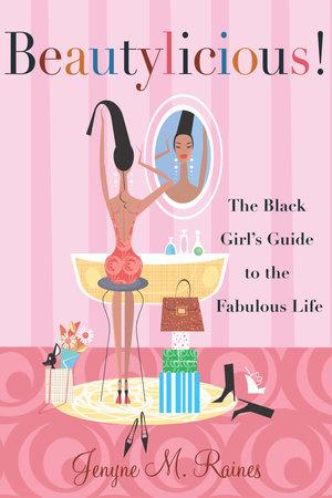 Beautylicious! by Jenyne M. Raines