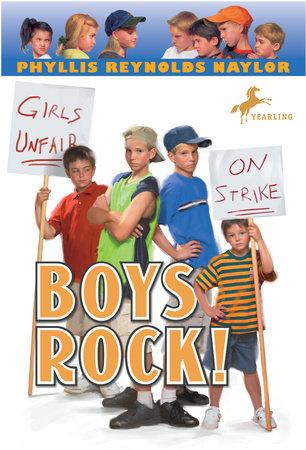 Boys Rock! by Phyllis Reynolds Naylor