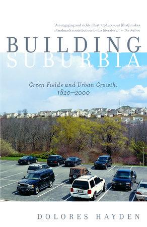 Building Suburbia by Dolores Hayden