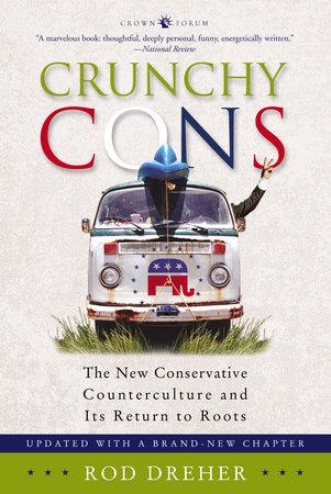 Crunchy Cons by Rod Dreher
