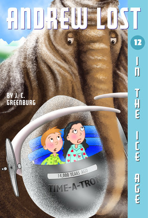 Andrew Lost #12: In the Ice Age by J. C. Greenburg